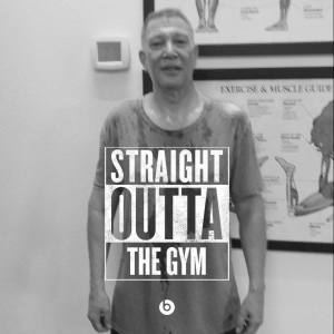me straight outta the gym